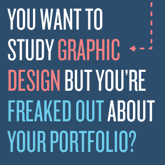 You want to study Graphic Design, but you're freaked out about your portfolio?
